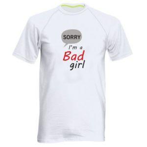 Koszulka sportowa męska Sorry, i'm a bad girl