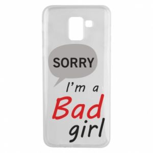 Phone case for Samsung J6 Sorry, i'm a bad girl