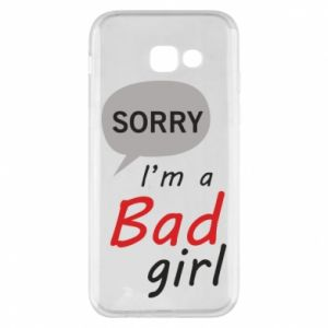 Phone case for Samsung A5 2017 Sorry, i'm a bad girl