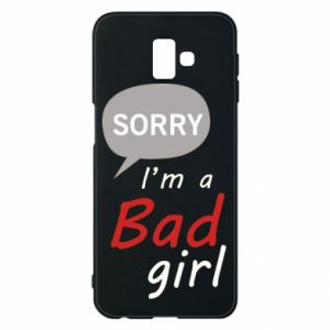 Phone case for Samsung J6 Plus 2018 Sorry, i'm a bad girl