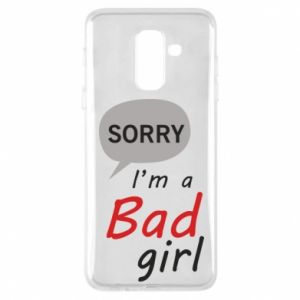 Phone case for Samsung A6+ 2018 Sorry, i'm a bad girl