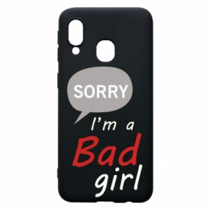 Phone case for Samsung A40 Sorry, i'm a bad girl