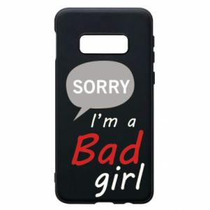 Phone case for Samsung S10e Sorry, i'm a bad girl