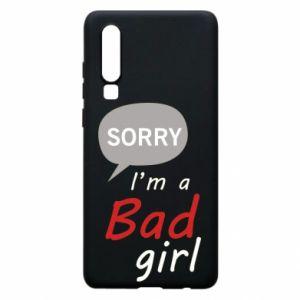 Etui na Huawei P30 Sorry, i'm a bad girl