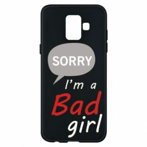 Phone case for Samsung A6 2018 Sorry, i'm a bad girl