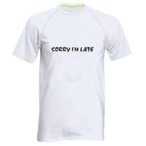 Koszulka sportowa męska Sorry I'm late