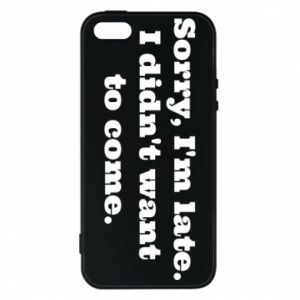 Phone case for iPhone 5/5S/SE Sorry, i'm late