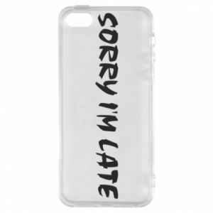 Phone case for iPhone 5/5S/SE Sorry I'm late