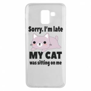 Samsung J6 Case Sorry, i'm late