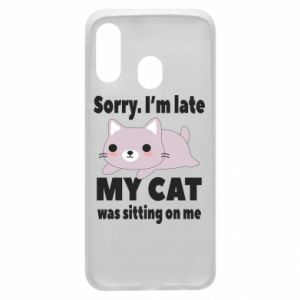 Samsung A40 Case Sorry, i'm late