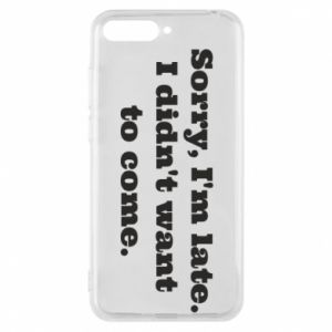 Phone case for Huawei Y6 2018 Sorry, i'm late