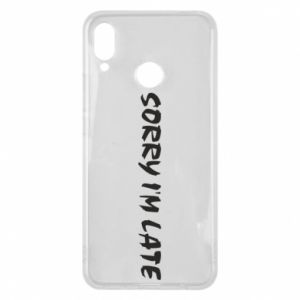Phone case for Huawei P Smart Plus Sorry I'm late