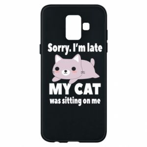 Samsung A6 2018 Case Sorry, i'm late