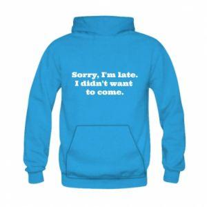 Kid's hoodie Sorry, i'm late