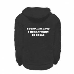 Kid's zipped hoodie % print% Sorry, i'm late