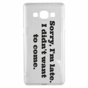 Samsung A5 2015 Case Sorry, i'm late