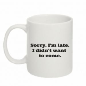 Mug 330ml Sorry, i'm late
