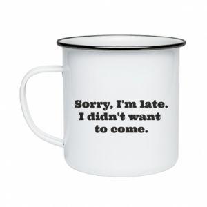 Kubek emaliowane Sorry, i'm late