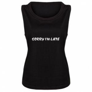 Damska koszulka bez rękawów Sorry I'm late