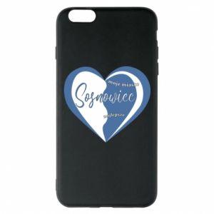 iPhone 6 Plus/6S Plus Case Sosnowiec. My city is the best