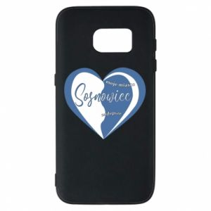 Samsung S7 Case Sosnowiec. My city is the best