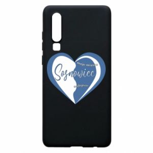 Huawei P30 Case Sosnowiec. My city is the best