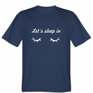 T-shirt Let's sleep in