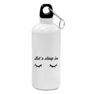 Water bottle Let's sleep in