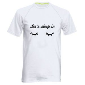 Men's sports t-shirt Let's sleep in