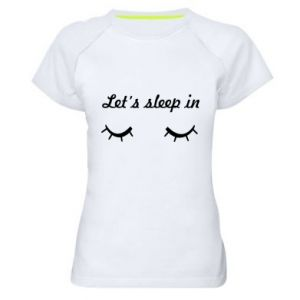 Damska koszulka sportowa Let's sleep in - PrintSalon