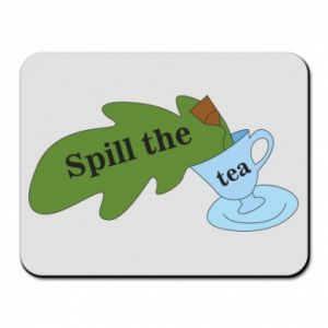 Mouse pad Spill the tea - PrintSalon
