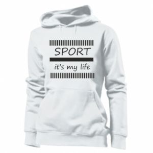 Women's hoodies Sport it's my life