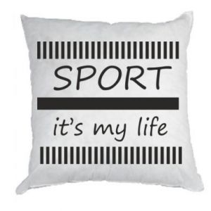 Pillow Sport it's my life