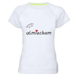 Damska koszulka sportowa Sprawiasz, że sie uśmiecham