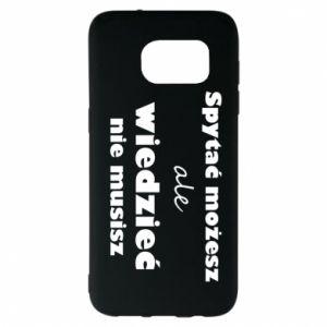 Etui na Samsung S7 EDGE Spytać możesz...