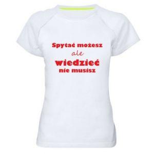 Koszulka sportowa damska Spytać możesz...