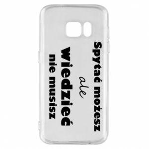 Etui na Samsung S7 Spytać możesz...