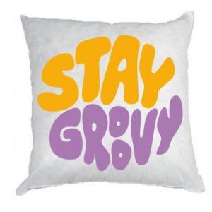 Poduszka Stay groovy