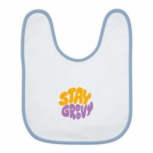 Śliniak Stay groovy