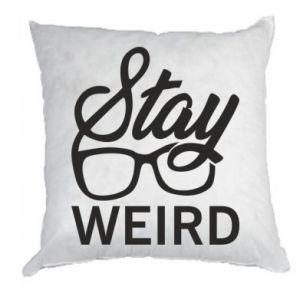 Poduszka Stay weird