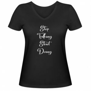 Damska koszulka V-neck Stop talking start doing