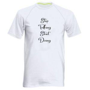 Męska koszulka sportowa Stop talking start doing