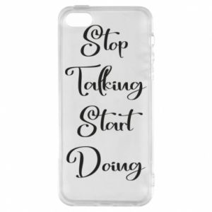 Etui na iPhone 5/5S/SE Stop talking start doing