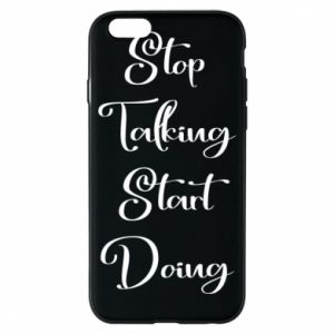 Etui na iPhone 6/6S Stop talking start doing
