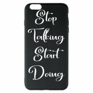 Etui na iPhone 6 Plus/6S Plus Stop talking start doing