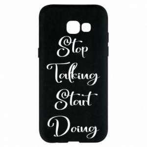 Etui na Samsung A5 2017 Stop talking start doing