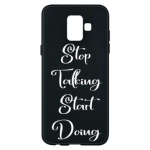 Etui na Samsung A6 2018 Stop talking start doing