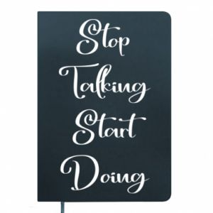 Notes Stop talking start doing
