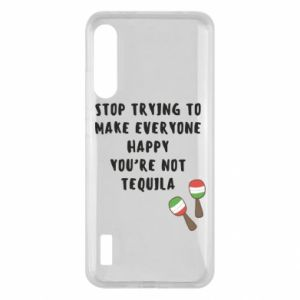 Etui na Xiaomi Mi A3 Stop trying to make everyone happy you're not tequila