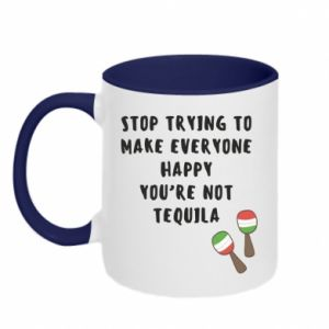 Two-toned mug Stop trying to make everyone happy you're not tequila